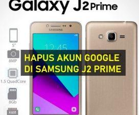 Cara menghapus akun Google Di Hp Samsung J2 Prime